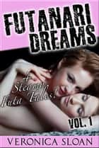 "Futanari Dreams - Books 1 - 4 of ""Futanari Dreams"" ebook by Veronica Sloan"