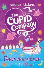 Forever and Ever (The Cupid Company, Book 3) ebook by Amber Aitken