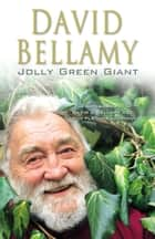 Jolly Green Giant ebook by David Bellamy