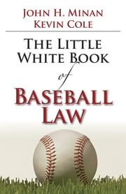 The Little Book of Baseball Law ebook by John H. Minan