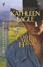 Cool Hand Hank ebook by Kathleen Eagle