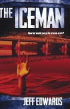 The Iceman ebook by Jeff Edwards