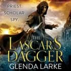 The Lascar's Dagger - The Forsaken Lands audiobook by Glenda Larke