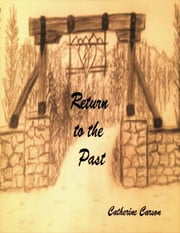 Return to the Past ebook by Catherine Carson