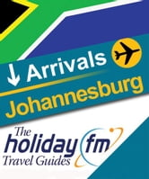 The Holiday FM Guide to Johannesburg ebook by Holiday FM