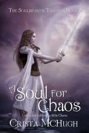 A Soul For Chaos ebook by Crista McHugh