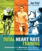 Total Heart Rate Training ebook by Joe Friel