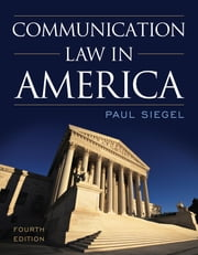 Communication Law in America ebook by Paul Siegel