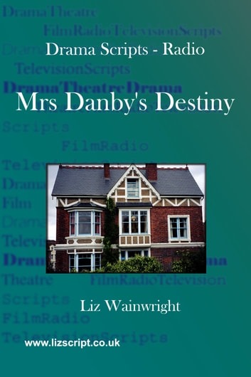 Mrs danbys destiny ebook by liz wainwright 9781476362205 mrs danbys destiny ebook by liz wainwright fandeluxe Image collections