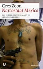 Narcostaat Mexico ebook by Cees Zoon