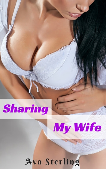 Sharing My Wife ebook by Ava Sterling