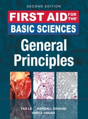 First Aid for the Basic Sciences, General Principles, Second Edition ebook by Kendall Krause,Tao Le
