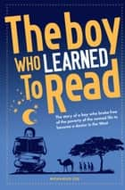 The Boy Who Learned To Read ebook by Mohamud Ege,Chris Newton