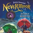 Nevermoor: The Trials of Morrigan Crow - Nevermoor 1 audiobook by Gemma Whelan, Jessica Townsend