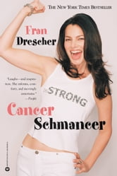 Cancer Schmancer ebook by Fran Drescher