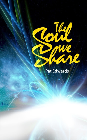 The Soul we Share ebook by Pat Edwards