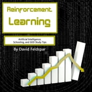 Reinforcement Learning - Artificial Intelligence, Schooling, and GED Study Tips audiobook by David Feldspar