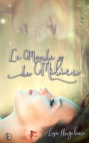 Le monde du milieu ebook by Lisa Angelini