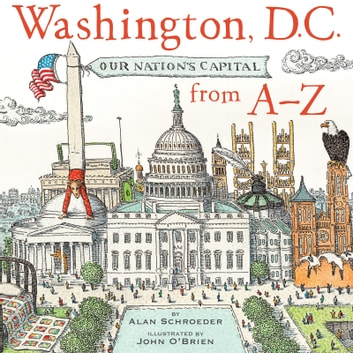 Washington D.C. From A-Z ebook by Alan Schroeder