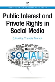 Public Interest and Private Rights in Social Media ebook by Cornelis Reiman