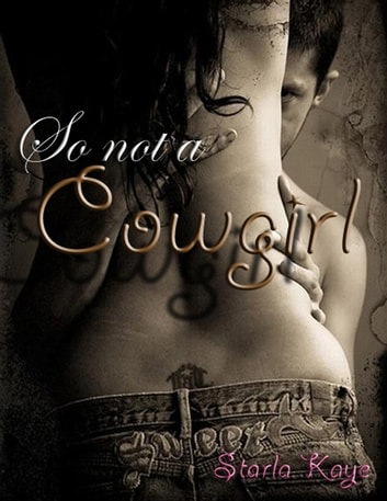 So Not A Cowgirl ebook by Starla Kaye