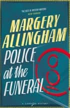 Police at the Funeral ebook by Margery Allingham
