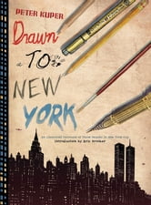 Drawn to New York - An Illustrated Chronicle of Three Decades in New York City ebook by Peter Kuper