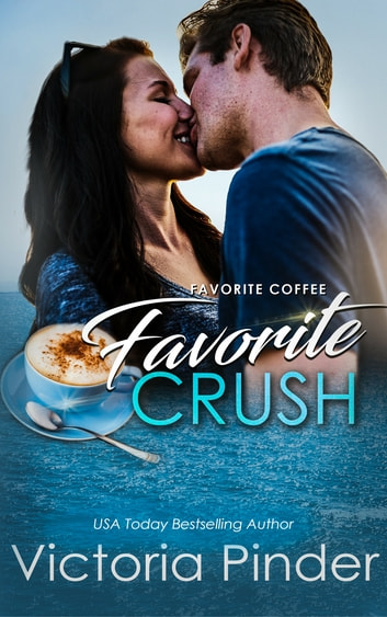 Favorite Coffee, Favorite Crush ebook by Victoria Pinder