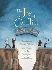 Joy Of Conflict Resolution ebook by Gary Harper