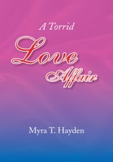 A Torrid Love Affair ebook by Myra T. Hayden