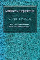 American Inquisitors ebook by Walter Lippmann
