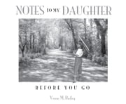 Notes to My Daughter - Before You Go ebook by Vesna M. Bailey