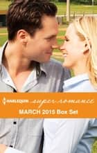 Harlequin Superromance March 2015 - Box Set - An Anthology 電子書 by Stephanie Doyle, Nicole Helm, Vicki Essex,...