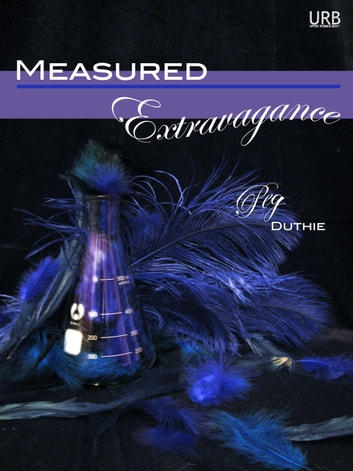 Measured Extravagance ebook by Peg Duthie
