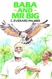 Baba and Mr. Big: Caribbean Story Books for Children ebook by Palmer, C. Everard