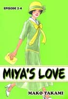 MIYA'S LOVE - Episode 2-4 ebook by Mako Takami