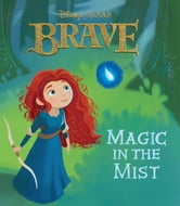 Brave: Magic in the Mist ebook by Disney Book Group