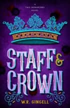 Staff & Crown ebook by W.R. Gingell