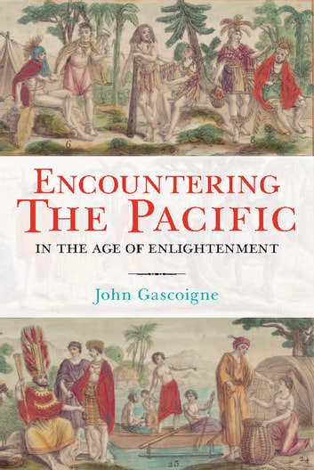 Encountering the Pacific in the Age of the Enlightenment ebook by John Gascoigne