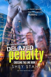 Delayed Penalty - Crossing the Line, #1 ebook door Shey Stahl