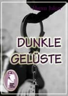 Dunkle Gelüste ebook by Hanna Julian