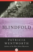 Blindfold ebook by Patricia Wentworth