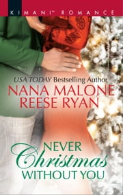 Never Christmas Without You - Just for the Holidays\His Holiday Gift ebook by Nana Malone, Reese Ryan