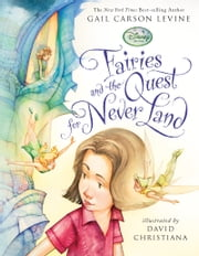 Fairies and the Quest for Never Land ebook by Gail Carson Levine