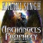 Archangel's Prophecy audiobook by Nalini Singh, Justine Eyre