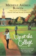 Up at the College ebook by Michele Andrea Bowen