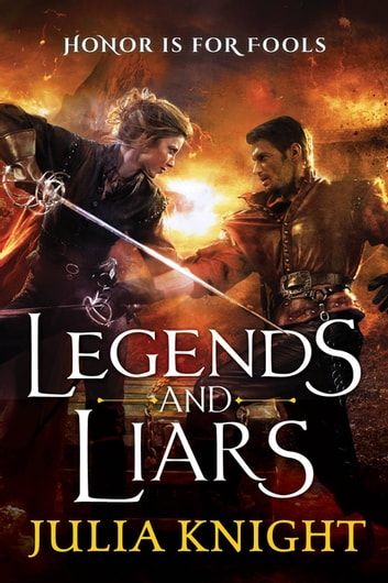 Legends and Liars ebook by Julia Knight
