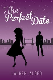 The Perfect Date ebook by Lauren Algeo
