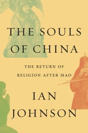 The Souls of China - The Return of Religion After Mao ebook by Ian Johnson
