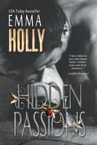 Hidden Passions ebook by Emma Holly